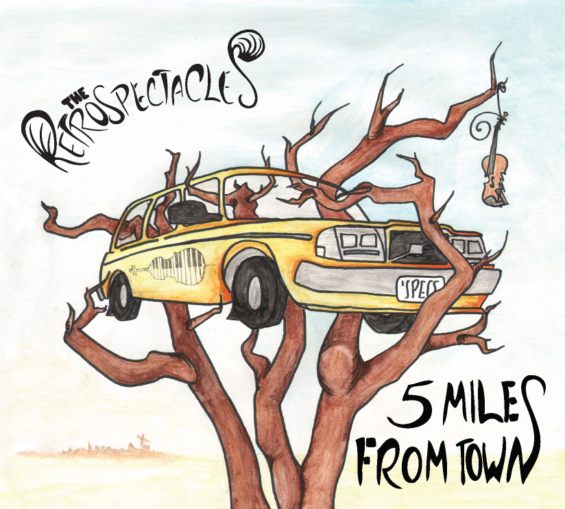 The Retrospectacles' album: Five Miles from Town